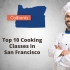 Top Ten Cooking Classes in San Francisco to Improve Cooking Skills